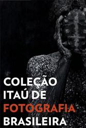 Exposição Coleção Itaú de Fotografia Brasileira